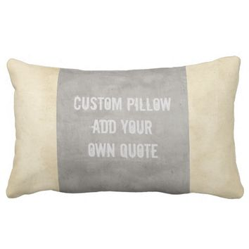 custom pillow add your own quote taupe and gray