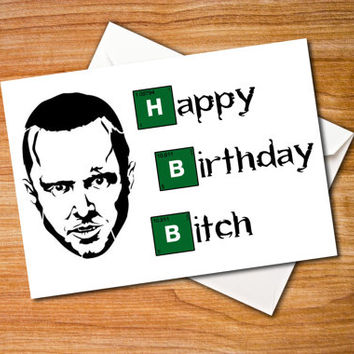 Jesse Pinkman funny birthday card, Happy Birthday Bitch, Breaking Bad, Heisenberg Card, Anniversary card, custom card, Paper Goods