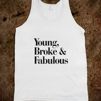 YOUNG, BROKE, FABULOUS