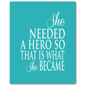 She needed a hero so that is what she became - nursery girls art - graduation gift - inspirational print - superhero typography teen tween
