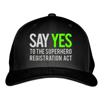 Say Yes To The Superhero Registration Act Embroidered Baseball Cap