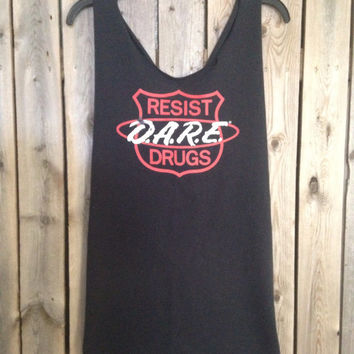 Dare To Resist Drugs cut t shirt tank top