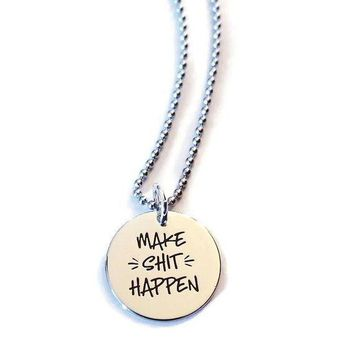 Make Shit Happen Stainless Steel Necklace