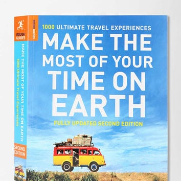 Make The Most Of Your Time On Earth: 1000 Ultimate Travel Experiences By Rough Guides - Urban Outfitters