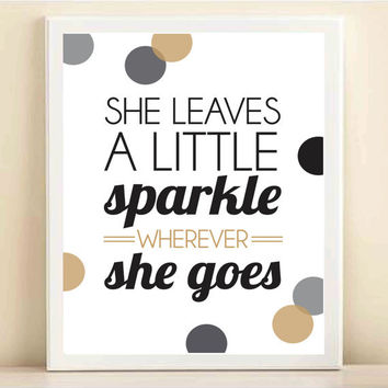 Black, Grey, and Gold 'She Leaves a Little Sparkle Wherever She Goes' print poster