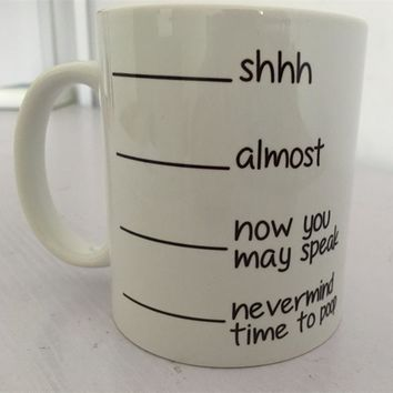 Poop Mug, Shhh Almost Now You May Speak Mug-Coffee Cup-Large Funny Mug, Shh Coffee Mug-Not a Morning Person, Fill Line Mug, Funn