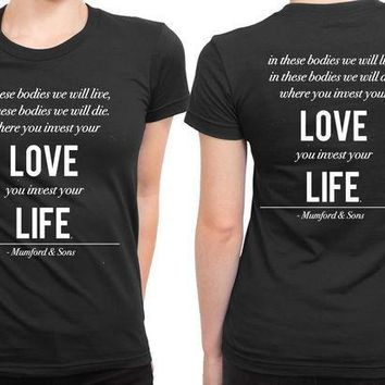ESBH9S Mumford And Sons Quote Your Love You Invest Your Life 2 Sided Womens T Shirt