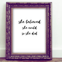 She Believed She Could So She Did Inspirational Quote Printable Wall Art
