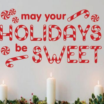 Holidays Be Sweet | Christmas Vinyl Decal | Holiday Lettering
