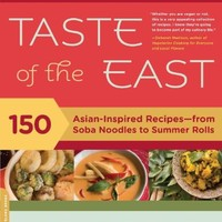 The 30-Minute Vegan's Taste of the East: 150 Asian-Inspired Recipes--from Soba Noodles to Summer Ro