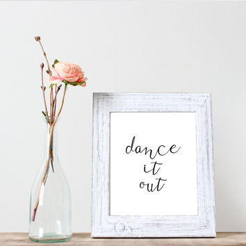 Inspirational print typography poster dance it out Motivational poster Home art Word art Wall hanging Inspirational quote typographyc print