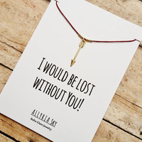 "Gold Plated Arrow Pendant Necklace with ""I Would Be Lost Without You"" Card 