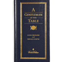 Brooks BrothersA Gentleman At The Table By John Bridges and Bryan Curtis Hardcover Book|MR PORTER