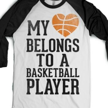 My Heart Belongs To A Basketball Player (Baseball Tee) |
