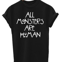 All Monsters Are Human Mens & Ladies Unisex Fit T-Shirt BM194