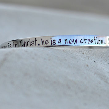 Bible Verse Prayer Cuff Bracelet - Therefore, if anyone is in Christ, he is a new creation 2 corinthians 5: 17 - Scripture Jewelry - Cuffs
