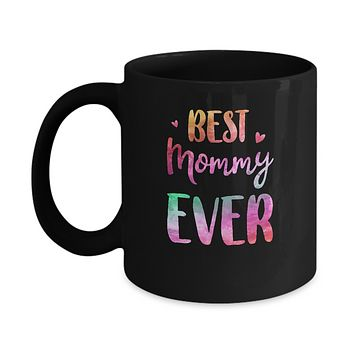 Best Mommy Ever Cute Funny Mothers Day Gift Mug