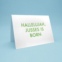 Funny Christmas Card w/ Envelope. 5x7 letterpress style. Jusses is Born