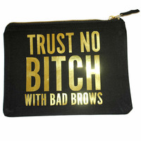 Trust No Bitch with Bad Brows Printed Vinyl Ethically Sourced Makeup Bag MUA Cosmetics Wash Bag Travel Case Shiny Mirror Gold Drag Funny