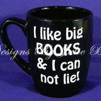 I like big BOOKS and I can not lie! Coffee mug! Teacher gift or Mothers Day gift! Book club! Personalized with name for free!