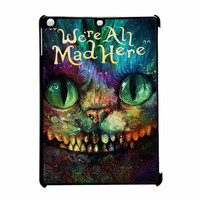 Cheshire Cat Alice In Wonderland Were All Mad Here Colorful iPad Air Case