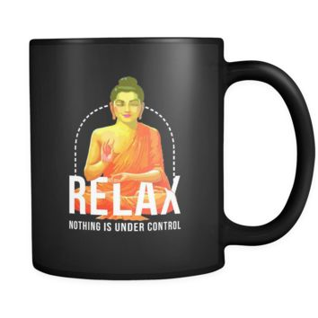Relax nothing is under control mug - Buddhist gifts Buddhist mugs Buddhist gifts for women,gifts for men (11oz) Black