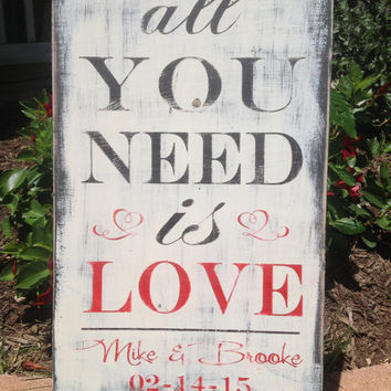 Wedding Sign, All You Need is LOVE - Shabby Chic Distressed,  Personalized  Wedding Gift,  Engagement Gift, Shower Gift,  Anniversary Gift