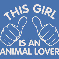 This Girl is an Animal Lover. T-Shirt for Girl Teenage Girl Teenager. Shirt For Women College Student Animal Dog Cats