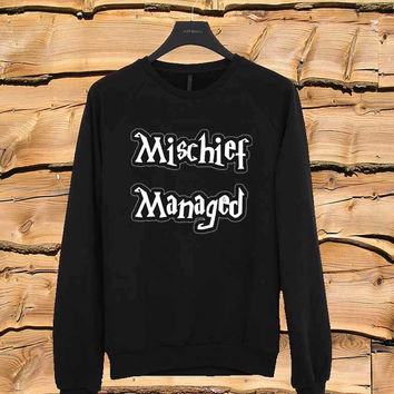 mischief managed sweater Sweatshirt Crewneck Men or Women Unisex Size