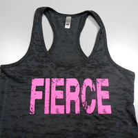FIERCE Tank Top. FIERCE Workout Tank Top. Crossfit Tank Top. Racerback Burnout Tank Top. Burnout Racerback Tank. Fierce Tank Top.