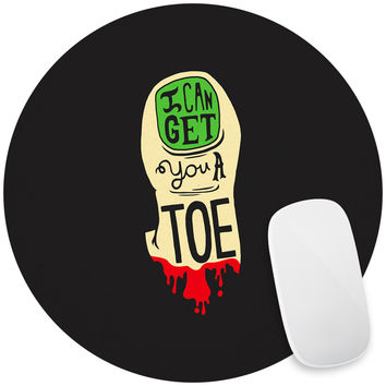 I Can Get You a Toe Mouse Pad Decal