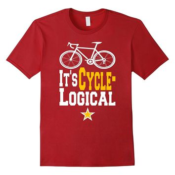 IT'S CYCLE-LOGICAL! Cool Bike Ride T-Shirt for a Cyclist!