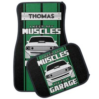 I Keep My Muscles In The Garage Muscle Car Green Car Floor Mat