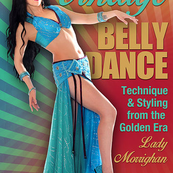 """Vintage Belly Dance: Technique & Styling"" DVD with Lady Morrighan"