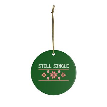 Ceramic Ornaments For Singles - Still Single Mom Dad Woman Man Ornament Holiday Gift For Single Friend
