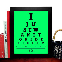 I Just Want To Ride Bikes With You, Eye Chart, 8 x 10 Giclee Art Print, Buy 3 Get 1 Free