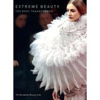 Extreme Beauty: The Body Transformed (Metropolitan Museum of Art Series)