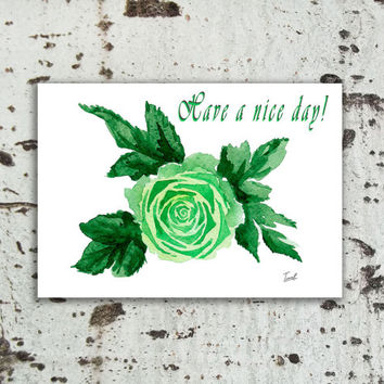 Card Have a nice day rose green Card watercolor painting INSTANT Download Digital Art Print Printable Card Quote card