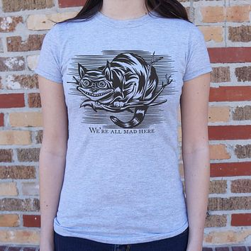 Ladies Cheshire Cat Madness T-Shirt