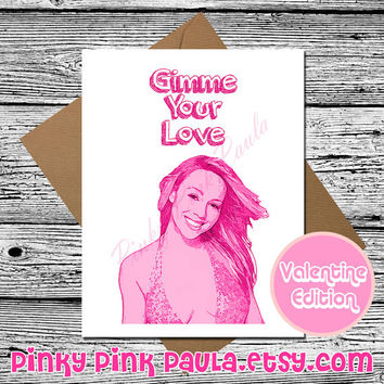 Mariah Carey (Funny Valentine Card. Valentine Card Her. Valentines Day Card. Love Card For Him. Pop Culture. I Love You Card. All I Want)