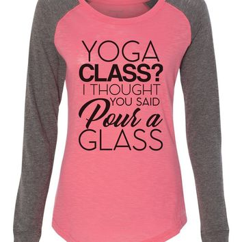 "Womens ""Yoga Class? I Thought You Said Pour A Glass"" Long Sleeve Elbow Patch Contrast Shirt"