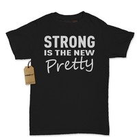 Strong Is The New Pretty Feminist Womens T-shirt