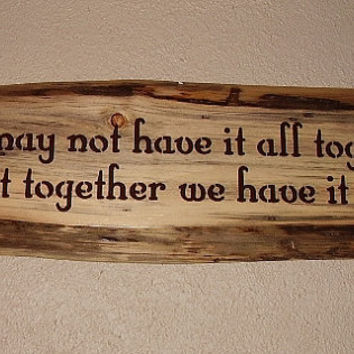 Rustic Sign   We may no have it all together   by RUSTICNORTHERN