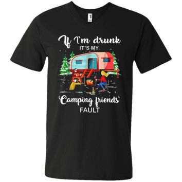 If I'm Drunk It's My Camping Friends Fault Funny Men's Printed V-Neck T-Shirt