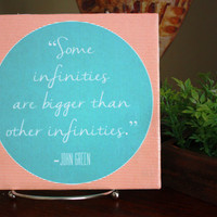 "Quote Tile ""Some Infinities are Bigger..."" John Green Quote for Wedding or Home Decor."