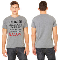Exercise or Bacon T-shirt
