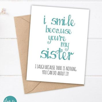 I Smile Because You're My Sister Card