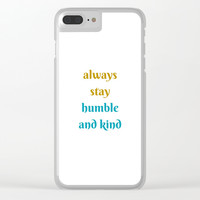 ALWAYS STAY HUMBLE AND KIND Clear iPhone Case by Love from Sophie