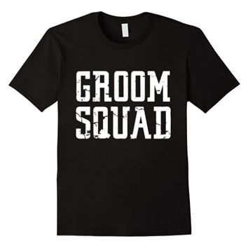 Groom Squad T-Shirt - Bridal Party Groomsmen Shirt