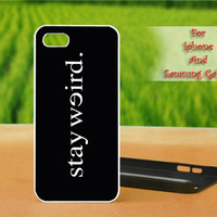 Stay Weird Funny - For iPhone case, Samsung Galaxy case and iPod case. Select an option